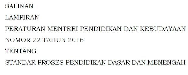 Download Lampiran Permendikbud Nomor 22 Tahun 2016 tentang Standar Proses Pendidikan Dasar dan Menengah