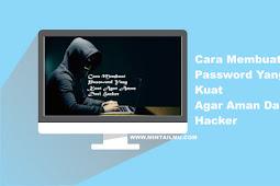 Cara Membuat Password Yang Kuat Agar Aman Dari Hacker
