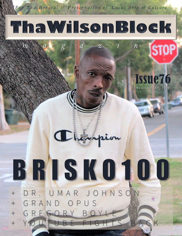 ThaWilsonBlock Magazine Issue76 (11/14/18) featuring Brisko100