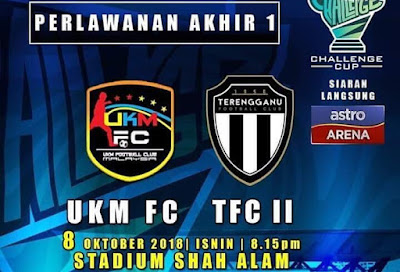 Live Streaming UKM FC vs Terengganu FC II Final Challenge Cup 8.10.2018