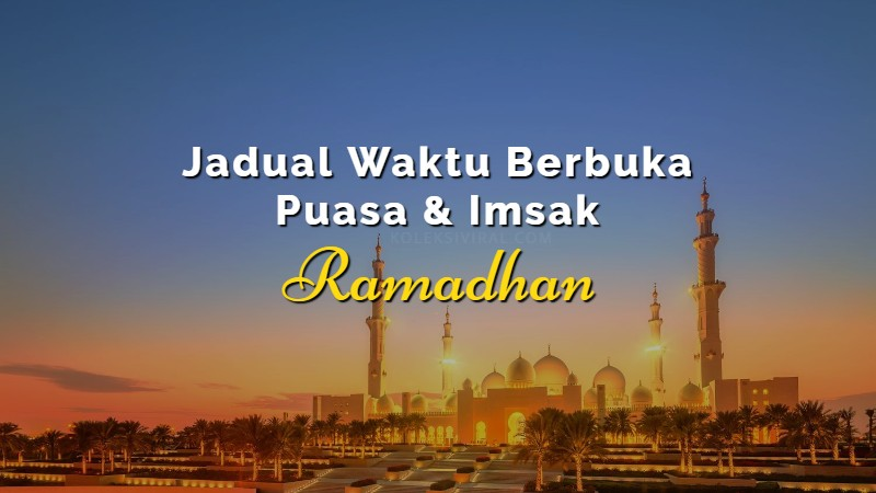 Jadual Waktu Berbuka Puasa Terengganu 2018