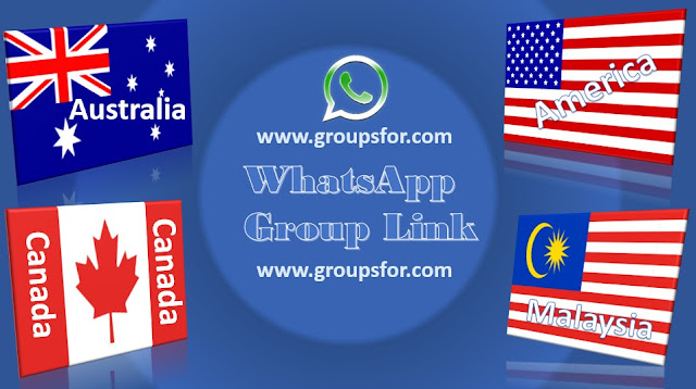 AMERICA, CANADA, AUSTRALIA, NEW YORK, MALAYSIA WHATSAPP GROUP LINKS