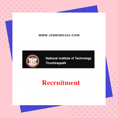 NIT Trichy Recruitment for Support Trainee posts (10 Vacancies)