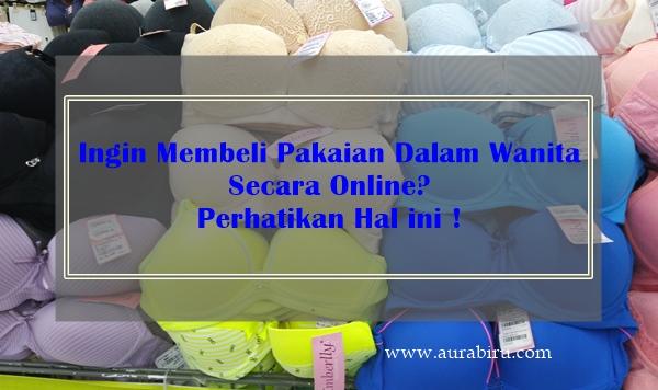 Ingin Membeli Pakaian Dalam Wanita Secara Online? Perhatikan Hal ini!