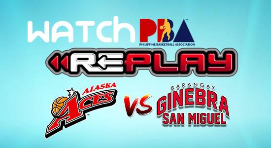 Video List: Alaska vs Ginebra game replay January 21, 2018 PBA Philippine Cup