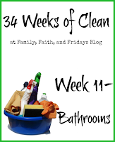 http://www.familyfaithandfridays.com/2015/03/34-weeks-of-clean-week-11-bathrooms.html