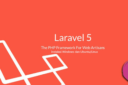 Cara Instalasi Laravel 5.4 Di Windows Dan Ubuntu/Linux