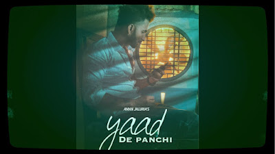 Presenting Yaad de Panchi lyrics penned by Karan Chahal. Latest Punjabi song Yaad de Panchi is sung by Aman Jaluria & music by Beat Boi Deep