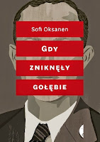 http://www.owcazksiazka.pl/2015/05/gdy-znikney-goebie-sofi-oksanen.html