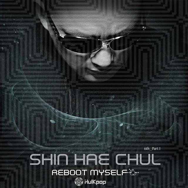 [EP] Shin Hae Chul – Reboot Myself Part 1