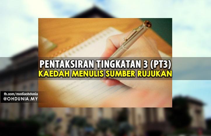 Kerja Kursus Sejarah PT3 2016: Panduan Lengkap Menulis Sumber Rujukan