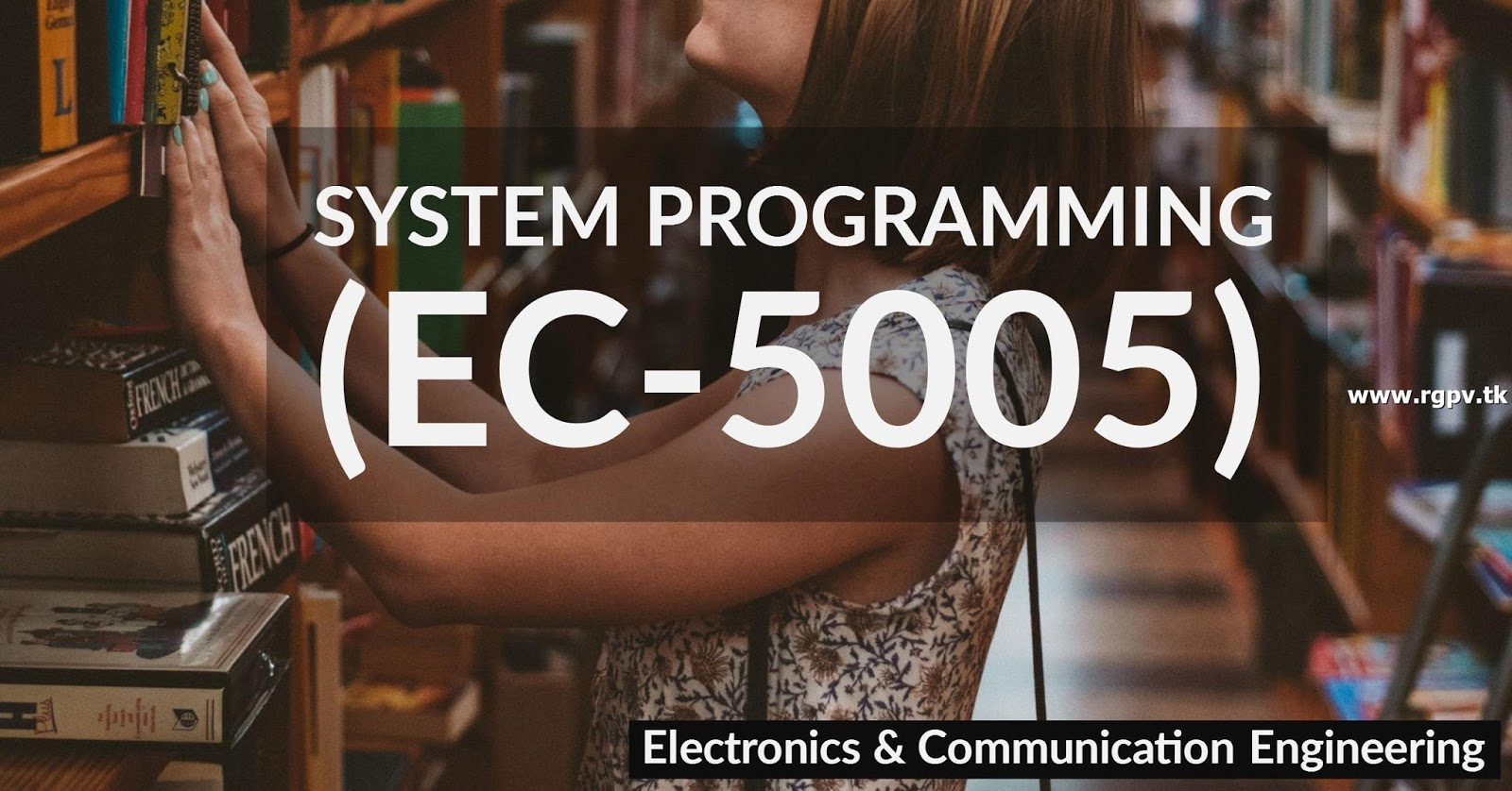 EC-5005 - System Programming RGPV notes CBGS