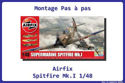 Montage Spitfire Mk I Airfix 1/48.
