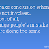 Miraculous Quotes 64 | Don't make Conclusion