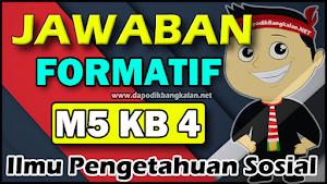 Jawaban Modul 5 IPS Formatif M5 Kb 4