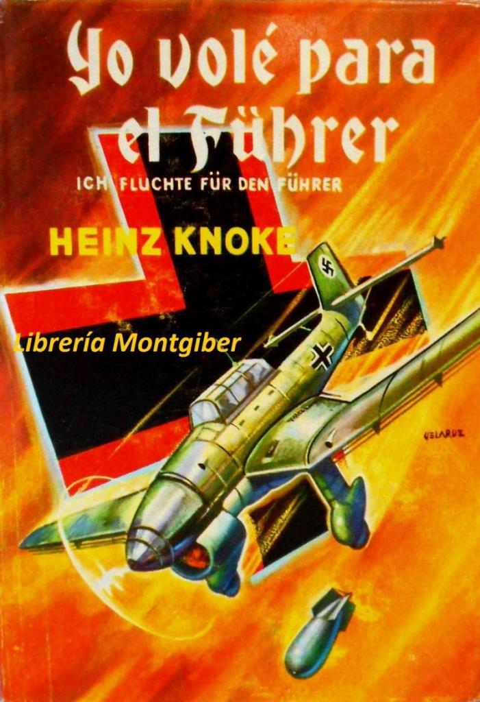 Yo vole para el Fuhrer – Heinz Knoke