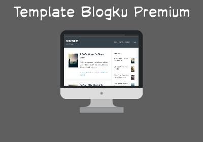 Template Blogku Gratis Fitur Responsive dan SEO Friendly Cocok untuk Pemula