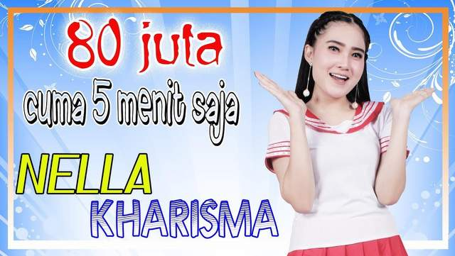 Nella Kharisma - 80 Juta (Cuma 5 Menit Aja)