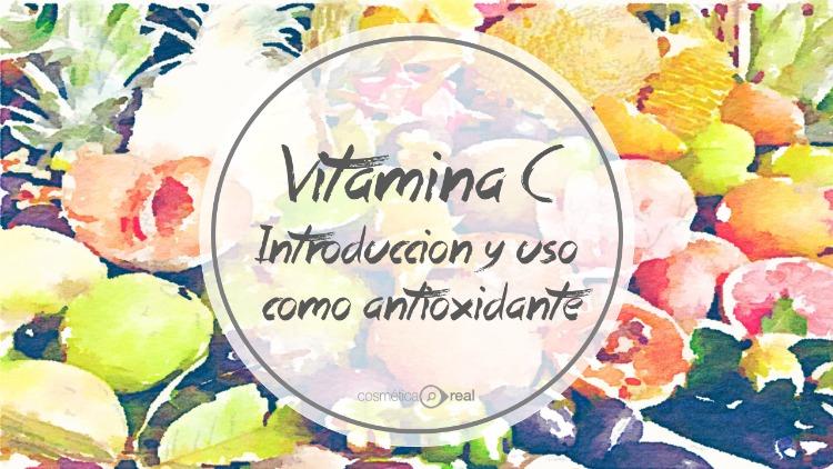 La vitamina C: Introduccion y uso como antioxidante.