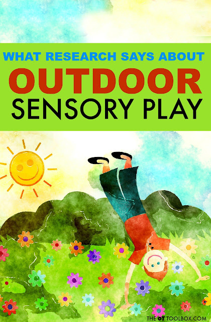 The Unsafe Child Less Outdoor Play Is >> What Research Says About Outdoor Sensory Play The Ot Toolbox