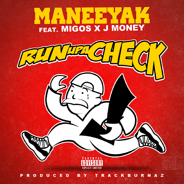 hiphop, Maneeyak, Maneeyak music, Maneeyak rapper, music, rap, Run Up A Check, singles, #1 usa hiphop blog, hiphop blog, rap blog,