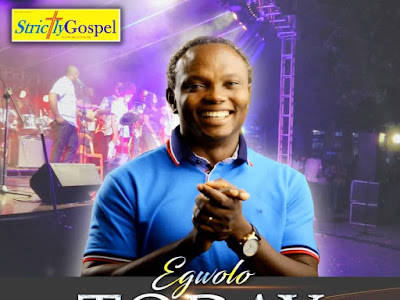 [GOSPEL MUSIC]: Minister Egwolo - Today is the Day + Sing Praises