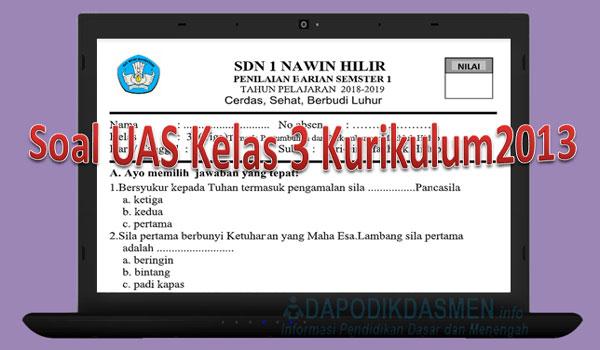 Soal UAS / PAS SD Kelas 3 Semester 1 Kurikulum 2013