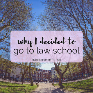 top blog posts of 2017 #7 - why I decided to go to law school | brazenandbrunette.com