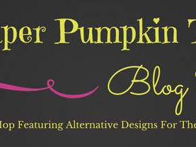 A Paper Pumpkin Thing Blog Hop: Sentimental Rose