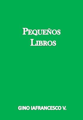 Gino Iafrancesco V.-Los Pequeños Libros-