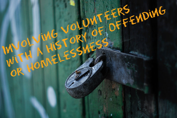 Involving Volunteers with a History of Offending or Homelessness