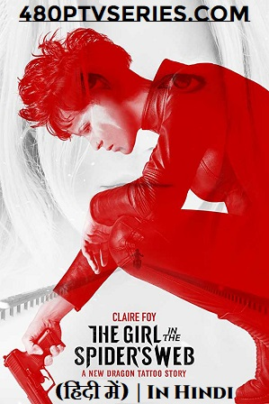The Girl in the Spider's Web (2018) 350MB Full Hindi Dual Audio Movie Download 480p Bluray Free Watch Online Full Movie Download Worldfree4u 9xmovies