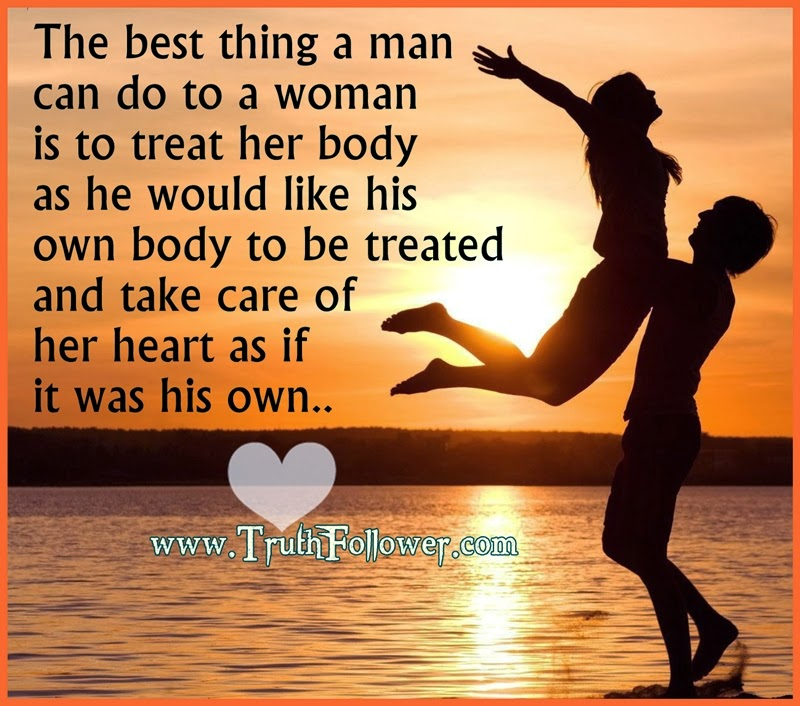 How A Man Should Love A Woman Quotes: Treat A Woman's Heart As Your Own