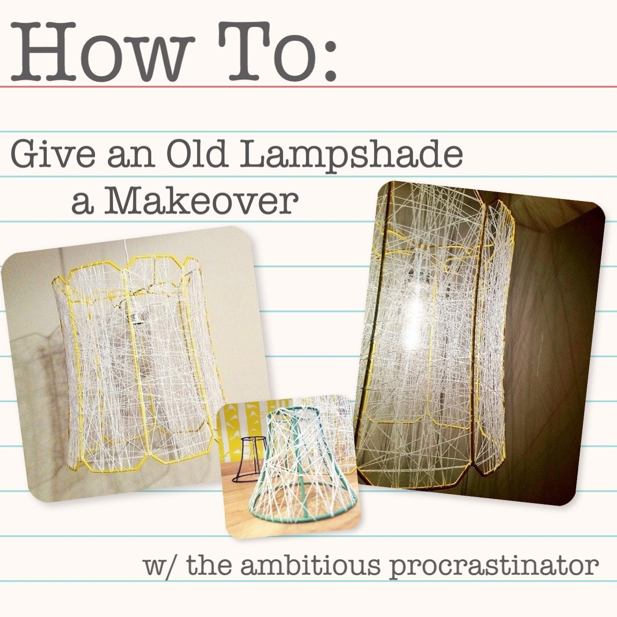 Diy Lampshade Cover The Ambitious Procrastinator Diy Lamp Shade Makeover