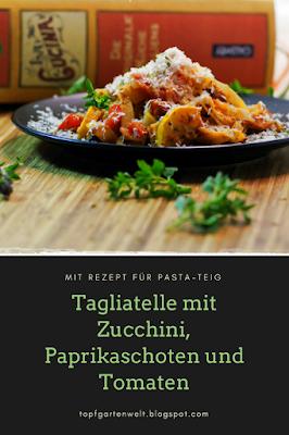 {Buchrezension mit Rezept} Tagliatelle mit Zucchini, Paprikaschoten und Tomaten #tagliatelle #paprika #zucchini #tomaten #pasta #italienischkochen #italienischeküche #gemüsepasta #pastateig #tagliatelleteig