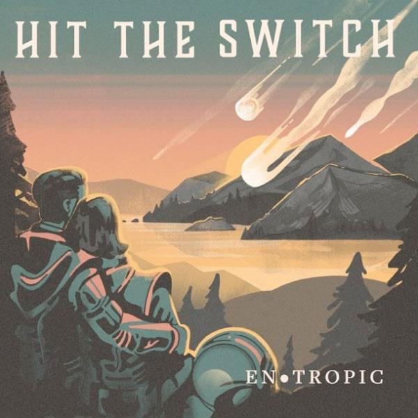 "Hit The Switch stream new album ""Entropic"""