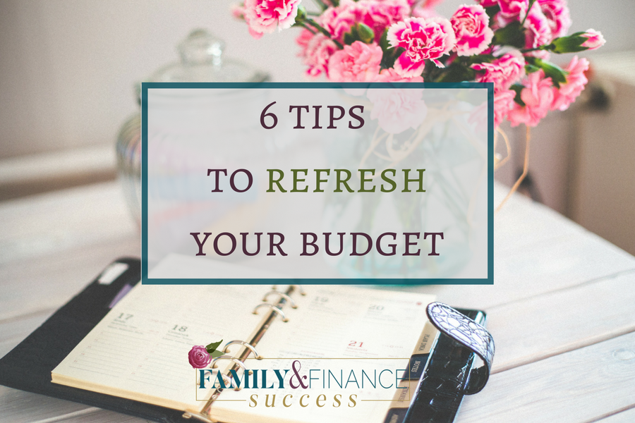 6 ways to refresh your budget