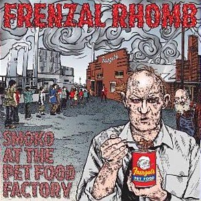 <center>Frenzal Rhomb - Smoko At The Pet Food Factory (2011)</center>