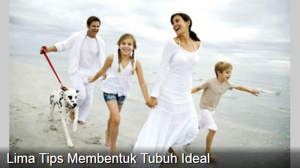 Lima Tips Membentuk Tubuh Ideal