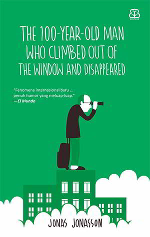 Old Man Who Climbed Out of the Window and Disappeared Jonas Jonasson The 100-Year-Old Man Who Climbed Out of the Window and Disappeared Jonas Jonasson
