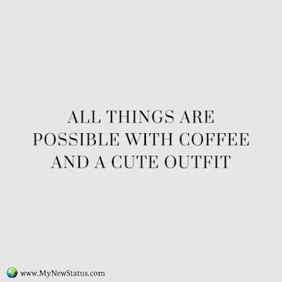 All things are possible with coffee and a cute outfit #InspirationalQuotes #MotivationalQuotes #PositiveQuotes #Quotes #thoughts