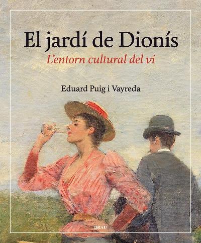 Esguard de Dona - Presentació del llibre - El Jardí de Dionís d'Educard Puig - Dijous 12 d'abril 2018 - Vinseum - Vilafranca del Penedès - 19 hores.