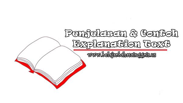 Penjelasan dan Contoh Explanation Text | www.belajarbahasainggris.us