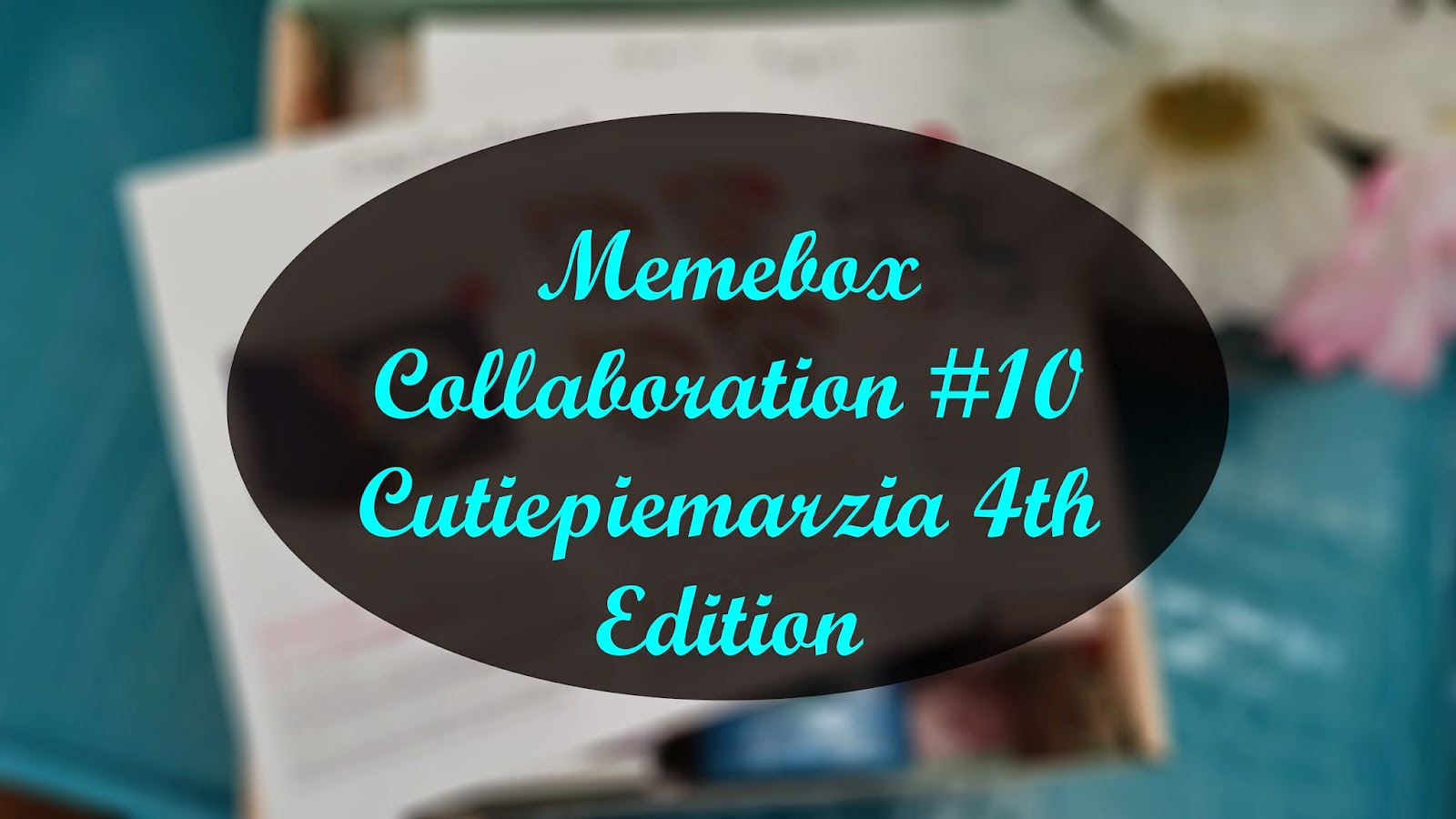 Unboxing: Memebox Collaboration #10 Cutiepiemarzia 4th edition