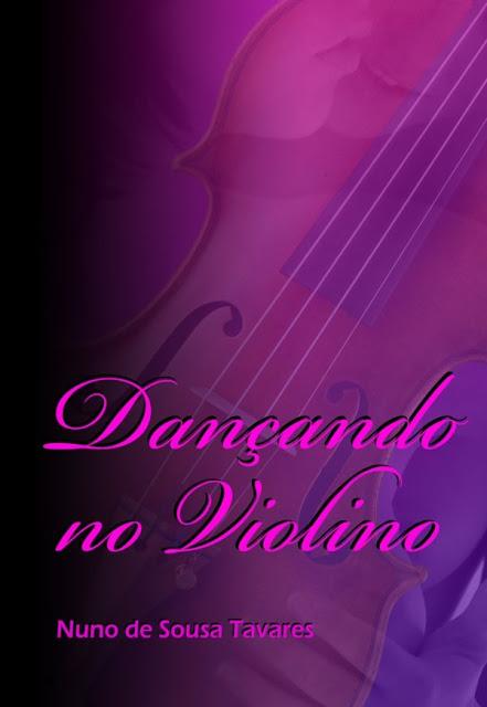 Dançando no Violino Nuno de Sousa Tavares