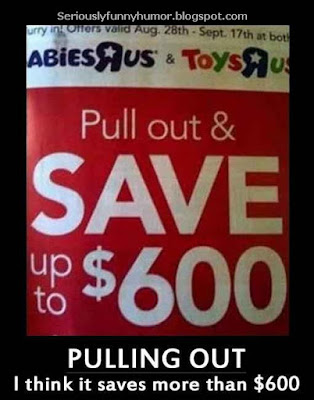 Pull out & Save up to $600 bucks! Pulling out, I think it saves more than $600!