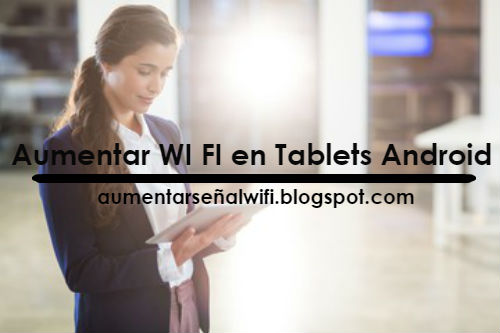 aumentar-wifi.tablets-android