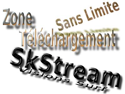 zone téléchargement et SkStream dans Visions Surf
