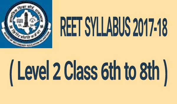 REET Syllabus 2017-18 pdf Download Level 2 ( Class 6th to 8th )