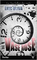 http://lesreinesdelanuit.blogspot.be/2018/05/le-vase-rose-de-eric-oliva.html